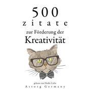 500 Zitate zur Förderung der Kreativität - Sammlung bester Zitate