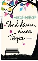 Alison Mercer: Und dann, eines Tages ★★★★