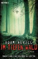 Adam Nevill: Im tiefen Wald ★★★