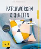 Charlotte Kelschenbach: Patchworken und Quilten ★★★