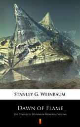 Dawn of Flame - The Stanley G. Weinbaum Memorial Volume