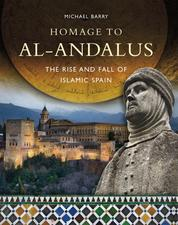 Homage to al-Andalus - The Rise and Fall of Islamic Spain