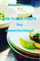 Sebastian Kemper: THE FLYING CHEFS Das Januarkochbuch
