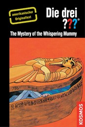 The Three Investigators and The Mystery of the Whispering Mummy - American English