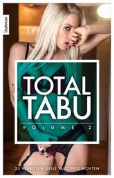 Total Tabu Vol. 2 - 35 verboten geile Kurzgeschichten