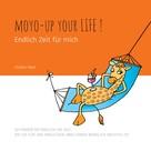 Frank Max: Moyo up your life! Endlich Zeit für mich