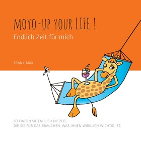 Moyo up your life! Endlich Zeit für mich