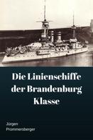 Jürgen Prommersberger: Die Linienschiffe der Brandenburg Klasse ★★★★★