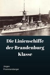 Die Linienschiffe der Brandenburg Klasse