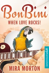 When Love rocks. Bon Bini in der Karibik - Liebesroman (Bonaire)