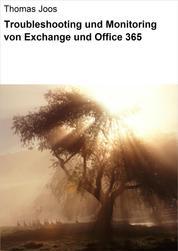 Troubleshooting und Monitoring von Exchange und Office 365