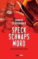 Ernest Zederbauer: Speck Schnaps Mord ★★★★★