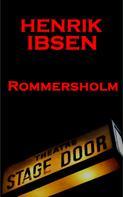 Henrik Ibsen: Rosmersholm (1886)