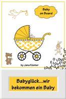 Jana Küster: Babyglück...wir bekommen ein Baby ★★★★★