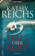 Kathy Reichs: Hals über Kopf ★★★★