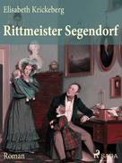 Elisabeth Krickeberg: Rittmeister Segendorf