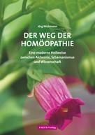 Jörg Wichmann: Der Weg der Homöopathie