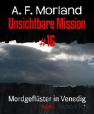 A. F. Morland: Unsichtbare Mission #16