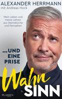 Alexander Herrmann: ... und eine Prise Wahnsinn