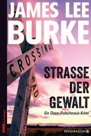 James Lee Burke: Straße der Gewalt ★★★★