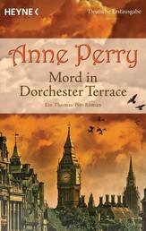 Mord in Dorchester Terrace - Ein Thomas-Pitt-Roman