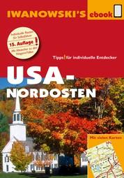 USA-Nordosten - Reiseführer von Iwanowski - Individualreiseführer mit vielen Karten und Karten-Download