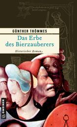Das Erbe des Bierzauberers - Historischer Roman