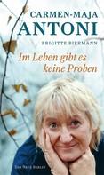 Brigitte Biermann: Im Leben gibt es keine Proben ★★★★