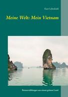 Kurt Lehmkuhl: Meine Welt: Mein Vietnam ★★