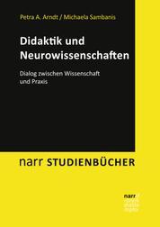 Didaktik und Neurowissenschaften - Dialog zwischen Wissenschaft und Praxis