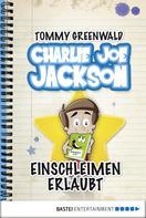 Tommy Greenwald: Charlie Joe Jackson - Einschleimen erlaubt ★★★★★