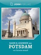 Christine Giersberg: Sagen und Legenden aus Potsdam