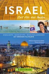 Bruckmann Reiseführer Israel: Zeit für das Beste - Highlights, Geheimtipps, Wohlfühladressen