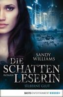 Sandy Williams: Die Schattenleserin - Silberne Glut ★★★★
