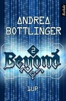 Andrea Bottlinger: Beyond Band 2: 1up ★★★