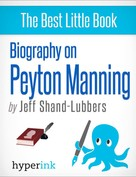 Jeff Shand-Lubbers: Biography of Peyton Manning