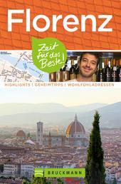 Bruckmann Reiseführer Florenz: Zeit für das Beste - Highlights, Geheimtipps, Wohlfühladressen