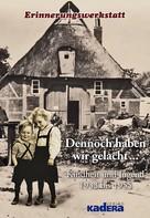 Erinnerungswerkstatt Norderstedt Offene Autorengruppe: Dennoch haben wir gelacht ★★★