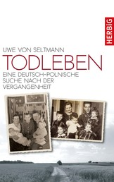 Todleben - Eine deutsch-polnische Suche nach der Vergangenheit