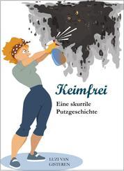 Keimfrei - Eine skurrile Putzgeschichte