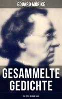 Eduard Mörike: Gesammelte Gedichte von Eduard Mörike (252 Titel in einem Band)