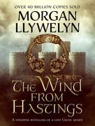 Morgan Llywelyn: The Wind From Hastings