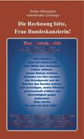 Heiner Hannappel: Die Rechnung bitte, Frau Bundeskanzlerin!
