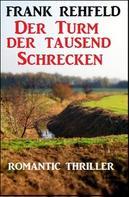 Frank Rehfeld: Der Turm der tausend Schrecken