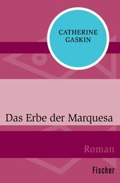 Das Erbe der Marquesa - Roman