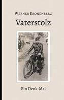Werner Kronenberg: Vaterstolz