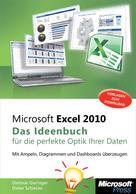 Dietmar Gieringer: Microsoft Excel 2010 - Das Ideenbuch für die perfekte Optik Ihrer Daten ★★★★
