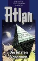 Clark Darlton: Atlan 24: Die letzten Varganen (Blauband) ★★★★