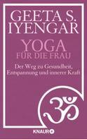 Geeta S. Iyengar: Yoga für die Frau ★★★★
