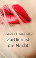 F. Scott Fitzgerald: F. Scott Fitzgerald: Zärtlich ist die Nacht